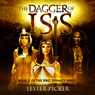The Dagger of Isis: The First Dynasty (Unabridged) Audiobook, by Lester Picker