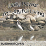 Daily Power for Joyful Living (Unabridged), by Donald Curtis