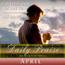 Daily Praise: April: A Prayer of Praise for Every Day of the Month Audiobook, by Simon Peterson
