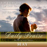 Daily Praise: May: A Prayer of Praise for Every Day of the Month Audiobook, by Simon Peterson