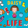 Daisy and the Trouble With Life (Unabridged) Audiobook, by Kes Gray