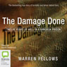 The Damage Done: Twelve Years of Hell in a Bangkok Prison (Unabridged), by Warren Fellows