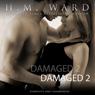 Damaged 2 (Unabridged) Audiobook, by H.M. Ward