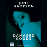 Damaged Goods (Unabridged) Audiobook, by June Hampson
