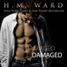 Damaged (Unabridged) Audiobook, by H. M. Ward