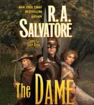 The Dame (Unabridged), by R. A. Salvatore