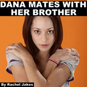 Dana Mates with Her Brother (Unabridged), by Rachel Jakes