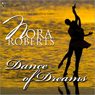Dance of Dreams (Unabridged), by Nora Roberts