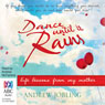 Dance Until it Rains: Life Lessons from My Mother (Unabridged), by Andrew Jobling