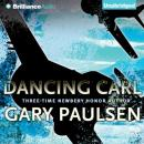 Dancing Carl (Unabridged), by Gary Paulsen