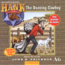 The Dancing Cowboy: Hank the Cowdog (Unabridged), by John R. Erickson