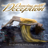Dancing with Deception: A Dancing with Death Novella, Book 0.5 (Unabridged), by Andrea Heltsley