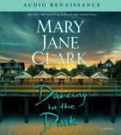 Dancing in the Dark (Unabridged), by Mary Jane Clark