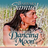 Dancing Moon (Unabridged) Audiobook, by Barbara Samuel