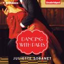 Dancing with Paris (Unabridged) Audiobook, by Juliette Sobanet