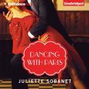 Dancing with Paris (Unabridged), by Juliette Sobanet