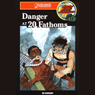 Danger at 20 Fathoms: Barclay Family Adventures (Unabridged) Audiobook, by Ed Hanson