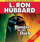 Danger in the Dark (Unabridged) Audiobook, by L. Ron Hubbard