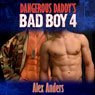 Dangerous Daddys Bad Boy #4 (Unabridged) Audiobook, by Alex Anders