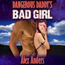 Dangerous Daddys Bad Girl: Mile High Club, M-F Adventure Thrill Seeking XXX Erotica (Dangerous Daddys Bad Boy) (Unabridged) Audiobook, by Alex Anders