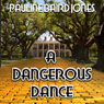 A Dangerous Dance (Unabridged) Audiobook, by Pauline Baird Jones