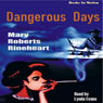 Dangerous Days (Unabridged) Audiobook, by Mary Roberts Rinehart