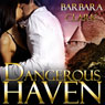 Dangerous Haven (Unabridged) Audiobook, by Barbara Clark