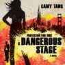 Dangerous Stage: Protection for Hire, Book 2 (Unabridged), by Camy Tang