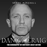 Daniel Craig: The Biography (Unabridged) Audiobook, by Sarah Marshall