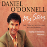Daniel ODonnell: My Story (Unabridged) Audiobook, by Daniel O'Donnell