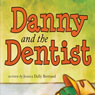 Danny and the Dentist (Unabridged), by Jessica Dally Bertrand