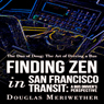 The Dao of Doug: The Art of Driving a Bus or Finding Zen in San Francisco Transit: A Bus Drivers Perspective (Unabridged), by Douglas Meriwether