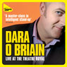 Dara OBriain Live at the Theatre Royal Audiobook, by Dara O'Briain