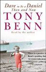 Dare to Be a Daniel: Then and Now Audiobook, by Tony Benn