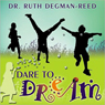 Dare to Dream: Creative Stories and Poems for Kids (Unabridged) Audiobook, by Dr. Ruth Degman-Reed