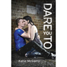 Dare You To (Unabridged) Audiobook, by Katie McGarry
