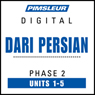 Dari Persian Phase 2, Unit 01-05: Learn to Speak and Understand Dari Persian with Pimsleur Language Programs, by Pimsleur