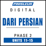 Dari Persian Phase 2, Unit 11-15: Learn to Speak and Understand Dari Persian with Pimsleur Language Programs, by Pimsleur