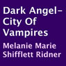 Dark Angel - City of Vampires (Unabridged), by Melanie Marie Shifflett Ridner