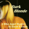 Dark Blonde: A Mike Angel Mystery, Book 3 (Unabridged) Audiobook, by David H. Fears