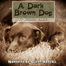 A Dark Brown Dog: A Stephen Crane Story (Unabridged) Audiobook, by Steven Crane
