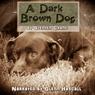 A Dark Brown Dog: A Stephen Crane Story (Unabridged), by Steven Crane