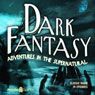 Dark Fantasy: Adventures in the Supernatural Audiobook, by Alonzo Deen Cole