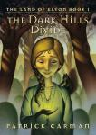 The Dark Hills Divide: The Land of Elyon, Book 1 (Unabridged) Audiobook, by Patrick Carman