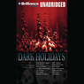 Dark Holidays: A Collection of Ghost Stories (Unabridged), by Charles Dickens