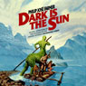 Dark Is the Sun (Unabridged) Audiobook, by Philip Jose Farmer