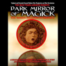 The Dark Mirror of Magick: The Vassago Millennium Prophecy (Unabridged), by Poke Runyon