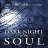 Dark Night of the Soul (Unabridged), by St. John of the Cross