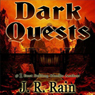 Dark Quests (Unabridged), by J. R. Rain
