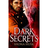Dark Secrets (Unabridged), by Shona Husk